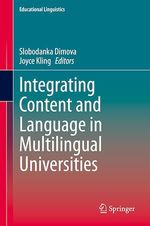 Integrating Content and Language in Multilingual Universities  - Joyce Kling - Slobodanka Dimova