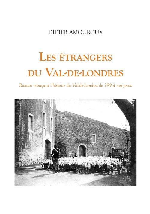Les Étrangers du Val-de-Londres  - Didier Amouroux