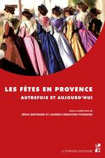 Les fêtes en Provence autrefois et aujourd´hui