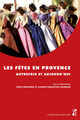 Les fêtes en Provence autrefois et aujourd´hui  - Bertrand/Fourni  - Régis Bertrand  - Laurent Sébastien Fournier