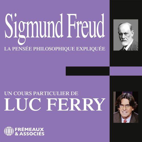 Sigmund Freud. La pensée philosophique expliquée
