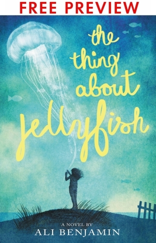 The Thing About Jellyfish - FREE PREVIEW EDITION (The First 11 Chapter