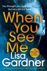 Vente Livre Numérique : When You See Me  - Lisa Gardner