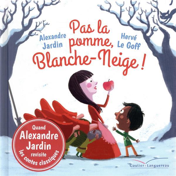 Pas la pomme, Blanche-Neige !