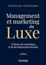 Management et Marketing du luxe - 4e éd.  - Michel Chevalier - Gerald Mazzalovo