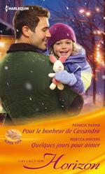 Vente Livre Numérique : Pour le bonheur de Cassandra - Quelques jours pour aimer  - Patricia Thayer - Rebecca Winters