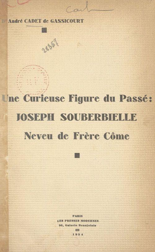 Une curieuse figure du passé : Joseph Souberbielle, neveu de frère Côme