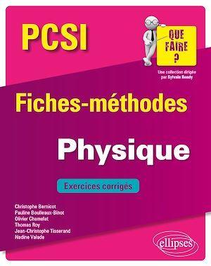 PCSI ; fiches-méthodes ; physique ; exercices corrigés (édition 2018)
