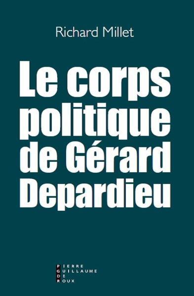 le corps politique de Gérard Depardieu