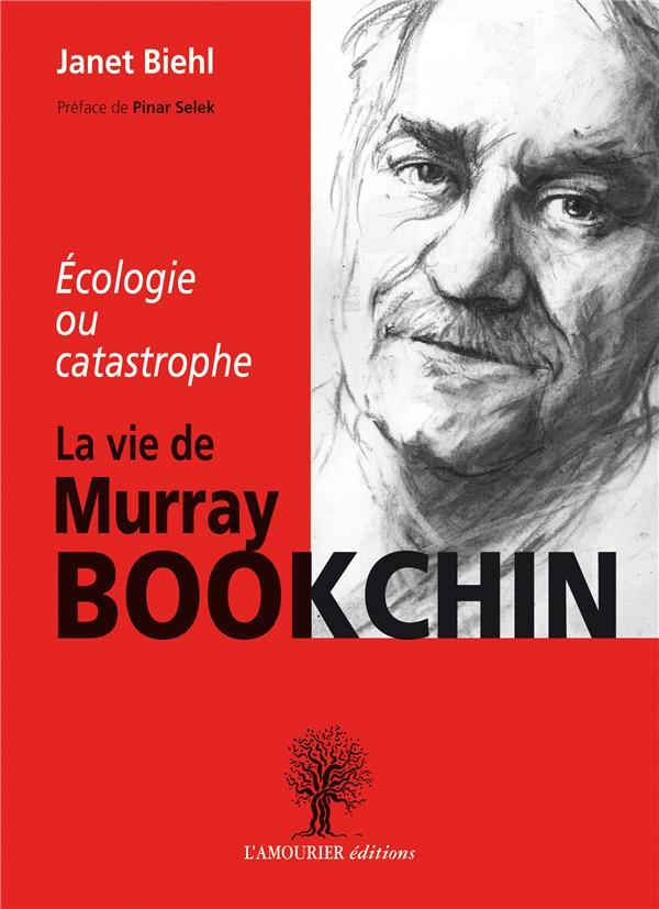 écologie ou catastrophe ; la vie de Murray Bookchin