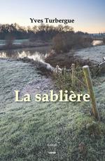 Vente Livre Numérique : La sablière  - Yves Turbergue