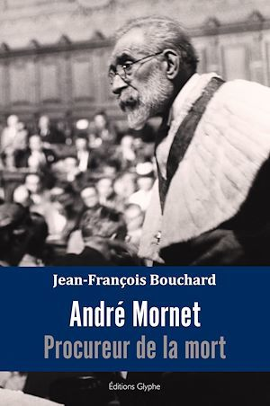 André Mornet ; procureur de la mort