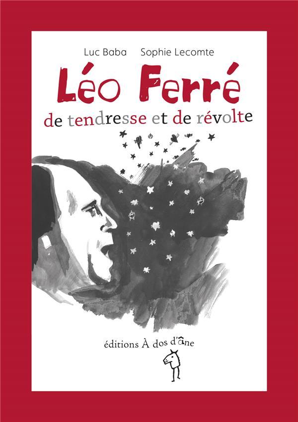 LEO FERRE, DE TENDRESSE ET DE REVOLTE