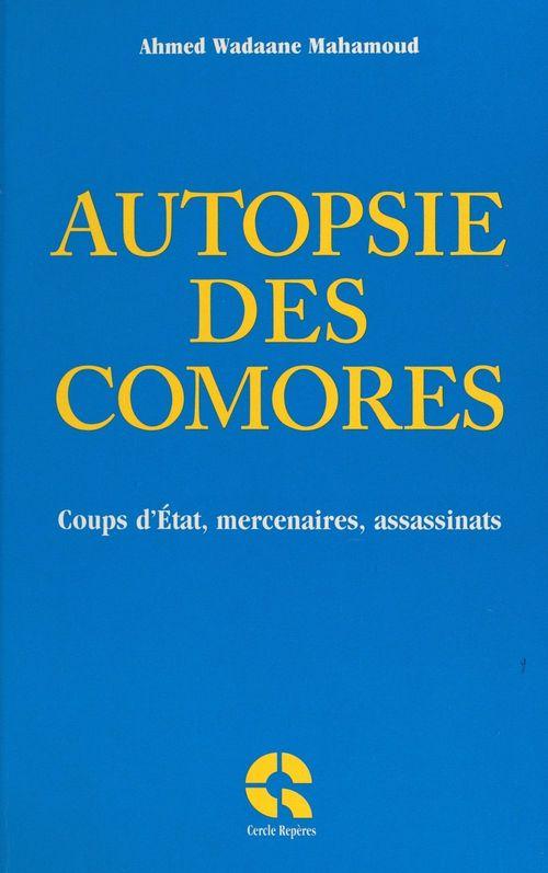 Autopsie des Comores  - Ahmed Wadaane Mahamoud