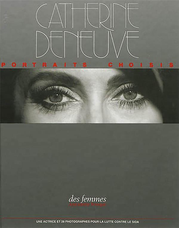 Catherine Deneuve ; portaits choisis