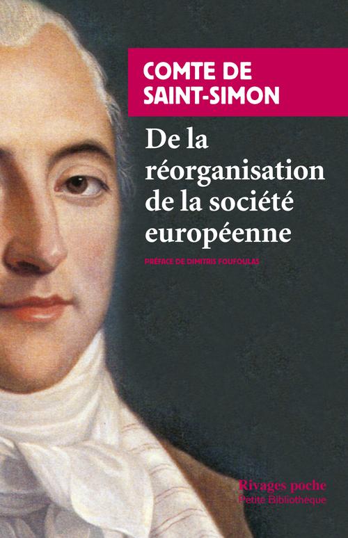 De la réorganisation de la société européenne ; de la nécessité et des moyens de rassembler les peuples de l'Europe en un seul corps politique