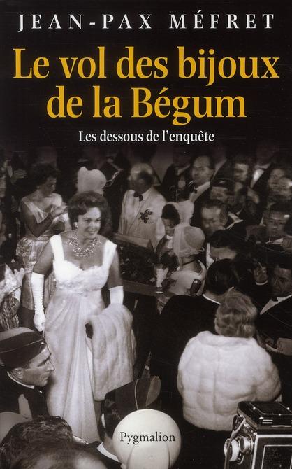 Le vol des bijoux de la Bégum ; les dessous de l'enquête