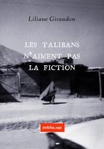 Vente EBooks : Les talibans n'aiment pas la fiction  - Liliane Giraudon