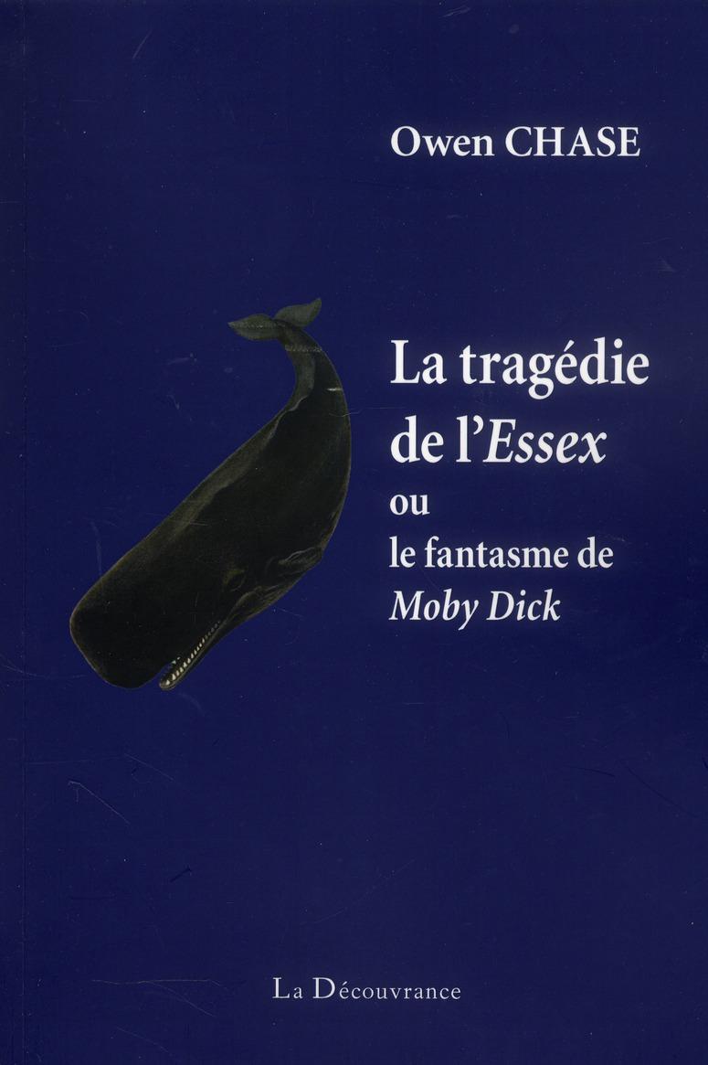 La tragédie de l'Essex ; ou le fantasme de Moby Dick
