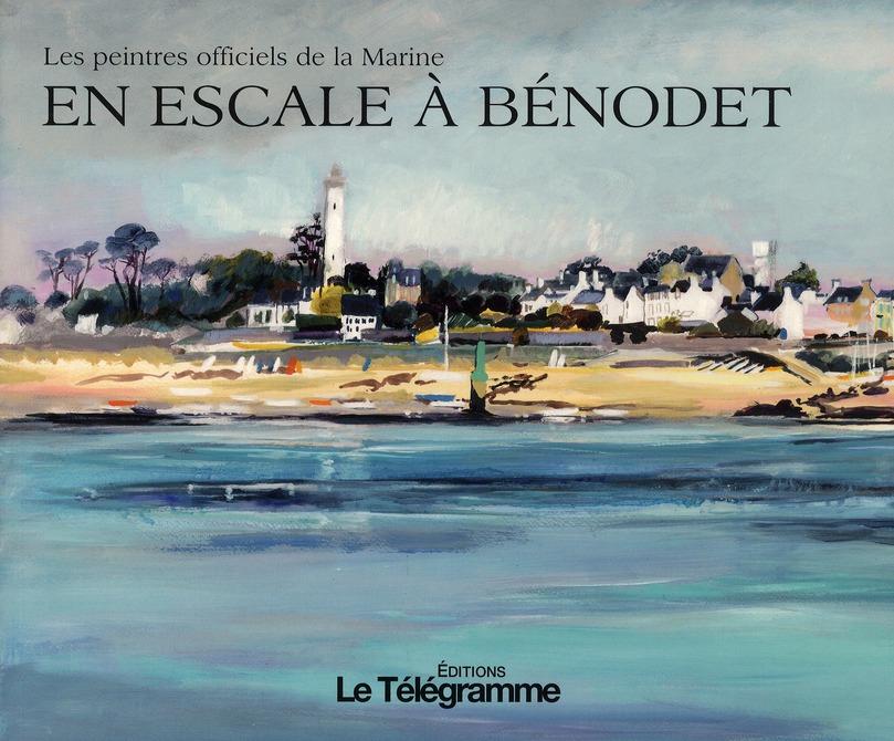 En escale à Benodet ; les peintres officiels de la marine