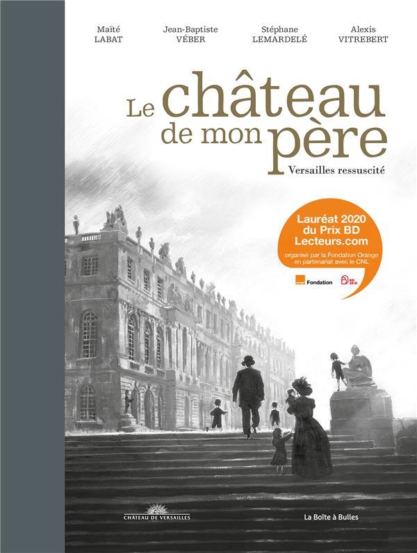 Le château de mon père ; Versailles ressuscité