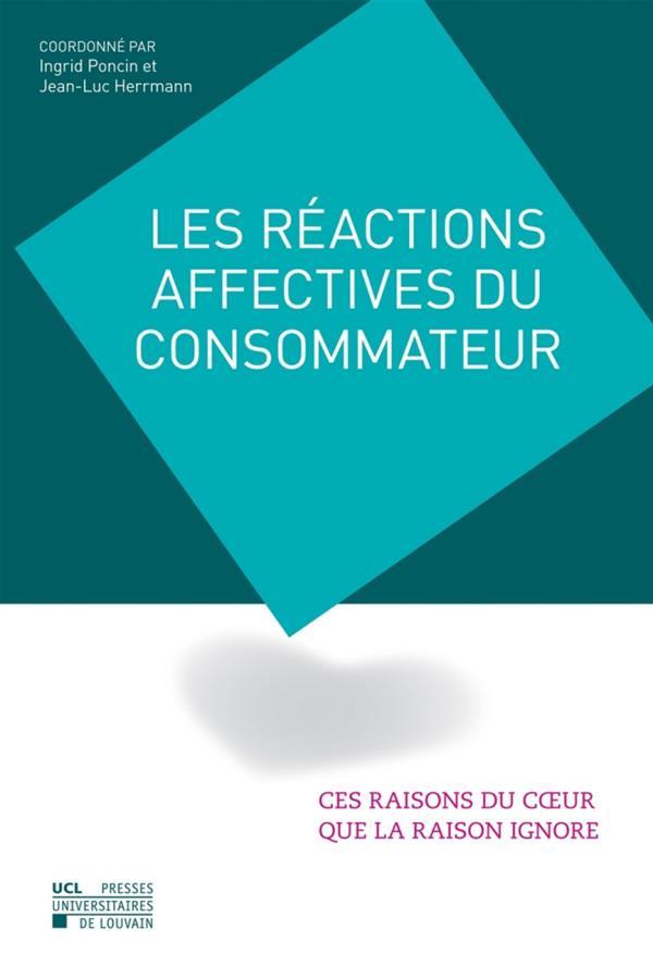 Les reactions affectives du consommateur : ces raisons du coeur que la raison ignore