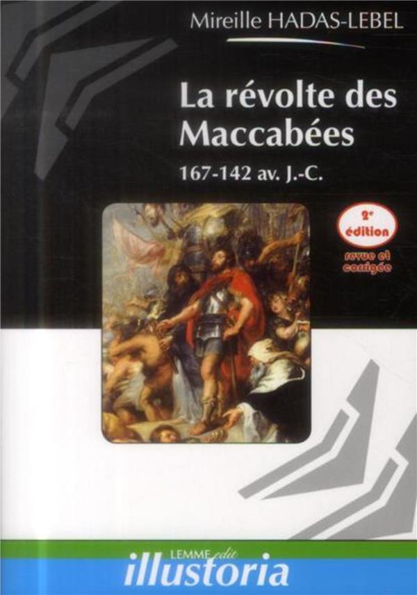 La révolte des Maccabées ; 167-142 av. J.-C.