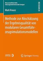 Methode zur Abschätzung der Ergebnisqualität von modularen Gesamtfahrzeugsimulationsmodellen  - Mark Krausz