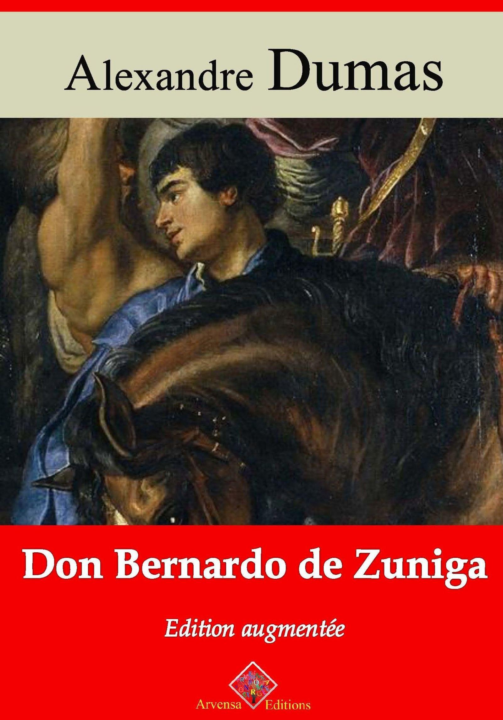 Don Bernardo de Zuniga - suivi d'annexes