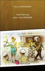 Une Femme pour une Médaille  - Maurice Bandaman