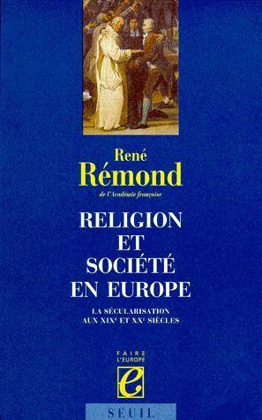 Religion et société en Europe ; la sécularisation aux XIXe et XXe siècles