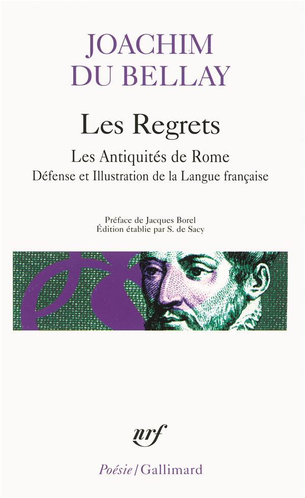 Les regrets ; les antiquités de Rome ; défense et illustration de la langue française