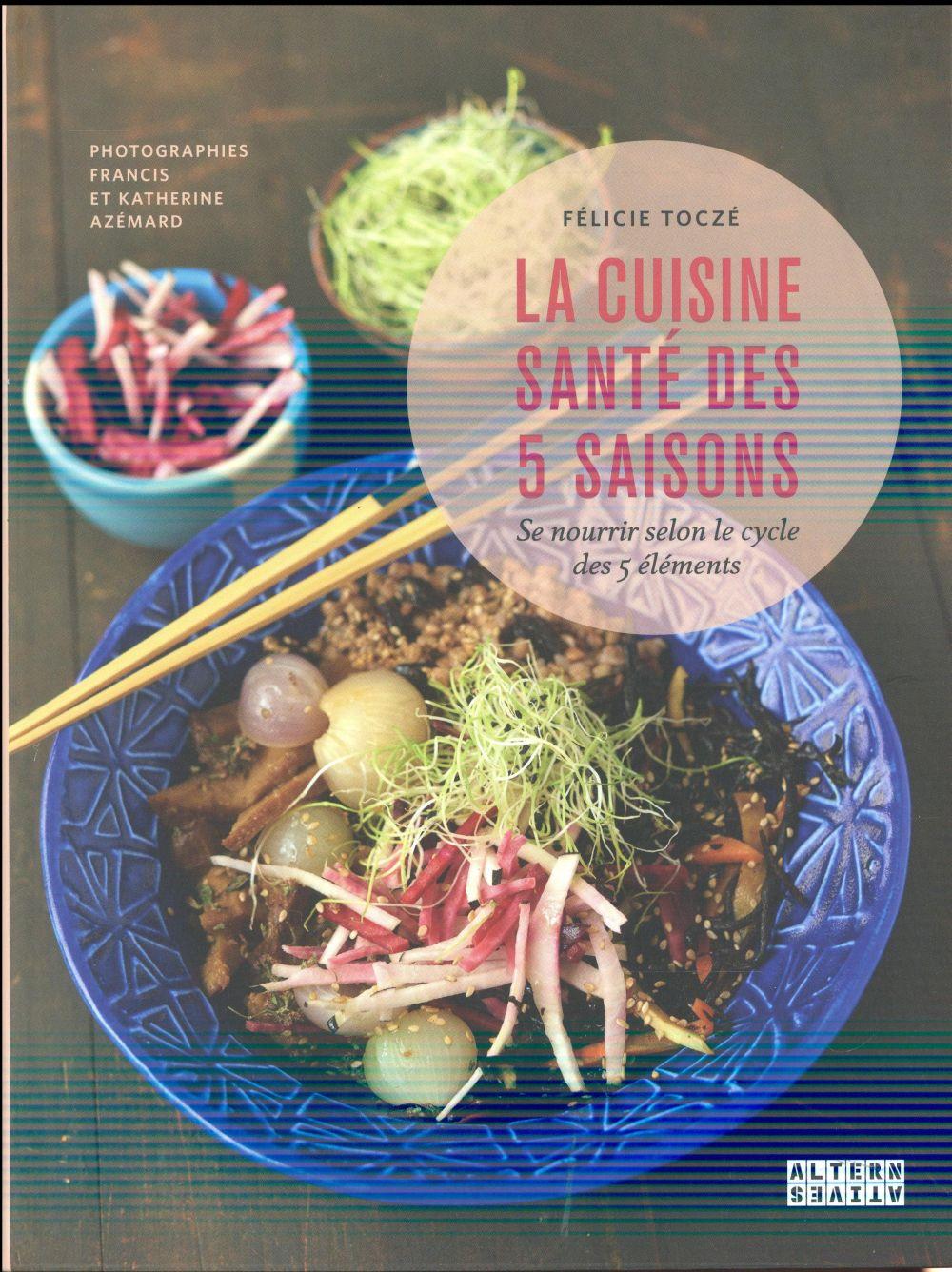 La cuisine santé des 5 saisons