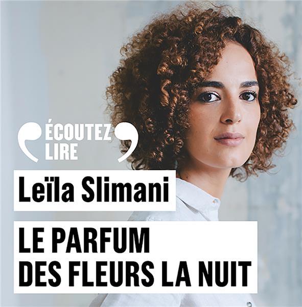 Vente AudioBook : Le parfum des fleurs la nuit  - Leïla Slimani