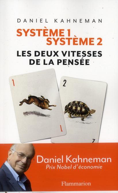 Système 1, système 2 ; les deux vitesses de la pensée