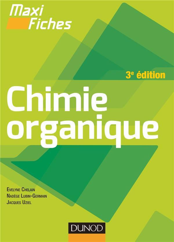 MAXI FICHES  -  CHIMIE ORGANIQUE (3E EDITION) Uziel Jacques