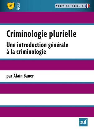 Criminologie Plurielle ; Une Introduction Generale A La Criminologie
