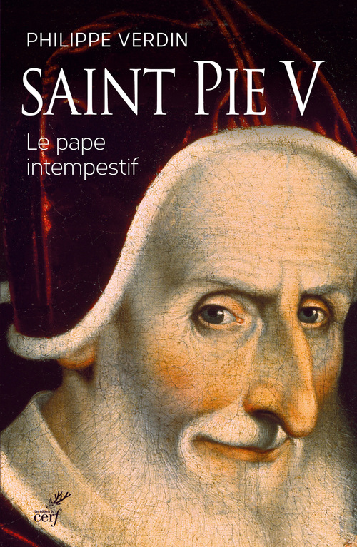 Saint Pie V ; le pape intempestif