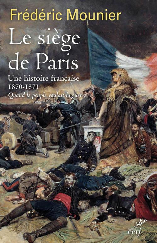 Le siège de Paris - Une histoire française - 1870 - 1871  - Frederic Mounier
