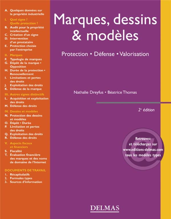 marques, dessins & modèles ; protection, défense, valorisation (2e edition)
