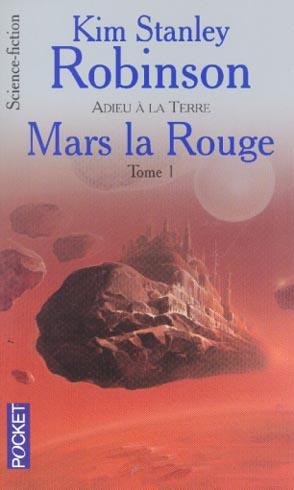 Mars t.1 ; Mars la rouge t.1 ; adieu à la Terre