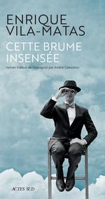 Vente Livre Numérique : Cette brume insensée  - Enrique Vila-Matas