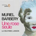 Vente AudioBook : Une rose seule  - Muriel Barbery