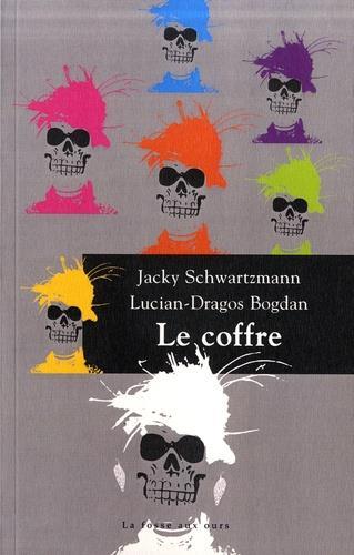"""Résultat de recherche d'images pour """"Le coffre de Jacky Schwartzmann et Lucian-Dragos Bogdan"""""""