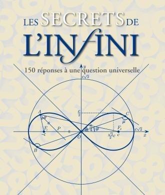 Les secrets de l'infini ; 150 réponses à une question universelle