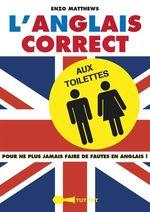 L'anglais correct aux toilettes  - Enzo Matthews