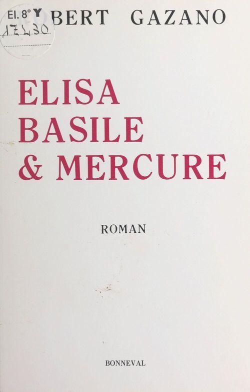 Elisa, Basile et Mercure