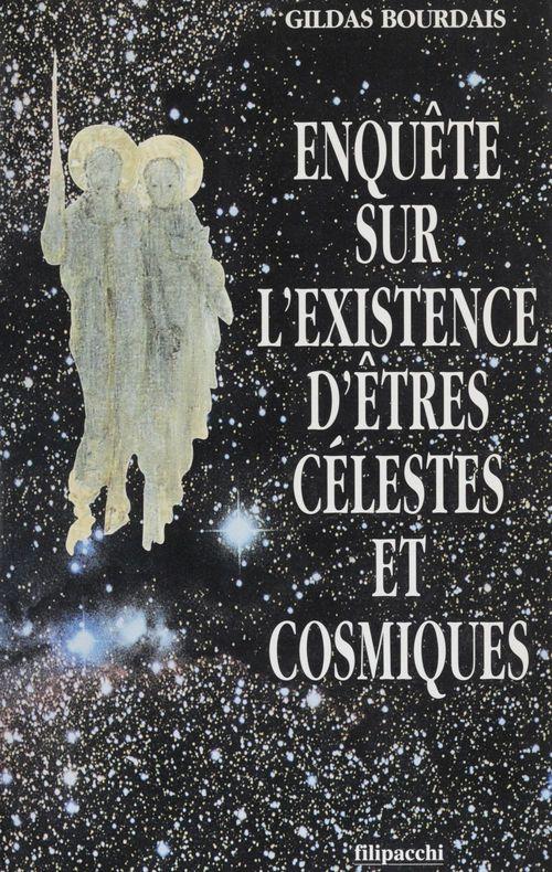 Enquete sur l'existence d'etres celestes et cosmiques