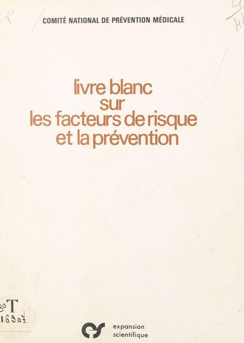 Livre blanc sur les facteurs de risque et la prévention