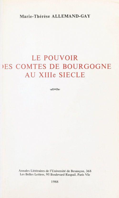 Le pouvoir des comtes de Bourgogne au XIIIe siècle